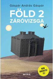 Föld 2 záróvizsga - Gáspár András Gáspár - Régikönyvek