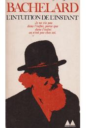 L'Intuition de l'Instant - Gaston Bachelard, Jean Lescure - Régikönyvek