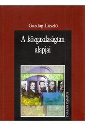 A közgazdaságtan alapjai - Gazdag László - Régikönyvek
