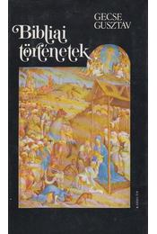 Bibliai történetek - Gecse Gusztáv - Régikönyvek