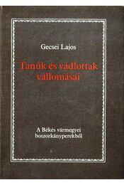 Tanúk és vádlottak vallomásai - Gecsei Lajos - Régikönyvek