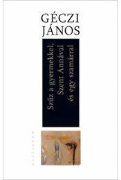 Szűz a gyermekkel, Szent Annával és egy szamárral - Géczi János - Régikönyvek