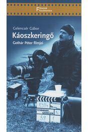 Káoszkeringő - Gelencsér Gábor - Régikönyvek