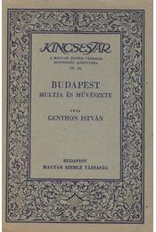 Budapest múltja és művészete - Genthon István - Régikönyvek