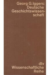 Deutsche Geschichtswissenschaft - Georg G. Iggers - Régikönyvek