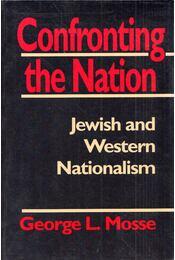Confronting the Nation: Jewish and Western Nationalism - George L. Mosse - Régikönyvek