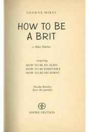 How To Be a Brit - George Mikes - Régikönyvek
