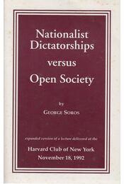 Nationalist Dictatorships versus Open Society - George Soros - Régikönyvek