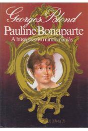 Pauline Bonaparte - Georges Blond - Régikönyvek