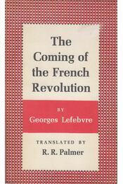 The Coming of the French Revolution - Georges Lefebvre - Régikönyvek