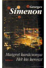 Maigret karácsonya - Hét kis kereszt - Georges Simenon - Régikönyvek