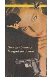 Maigret revolvere - Georges Simenon - Régikönyvek
