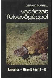 Vadászat felvevőgéppel - Gerald Durrell - Régikönyvek