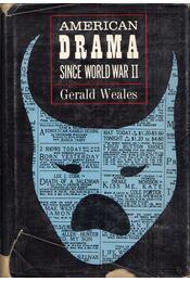 American Drama Since World War II - Gerald Weales - Régikönyvek