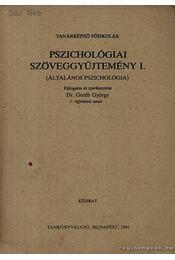 Pszichológiai szöveggyűjtemény I. - Geréb György - Régikönyvek