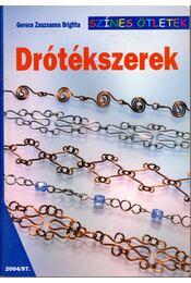 Drótékszerek - Gerecs Zsuzsanna Brigitta - Régikönyvek