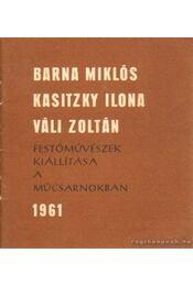 Barna Miklós, Kasitzky Ilona, Váli Zoltán festőművészek kiállítása - Gerelyes Ede - Régikönyvek