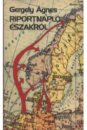 Riportnapló északról - Gergely Ágnes - Régikönyvek