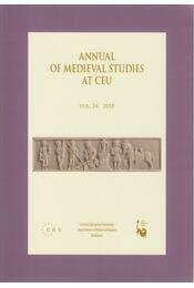 Annual of Medieval Studies at CEU vol. 24 2018 - Gerhard Jaritz, Kyra Lyublyanovics, Drosztmér Ágnes - Régikönyvek