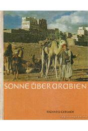 Sonne über Arabien - Gerlach, Richard - Régikönyvek