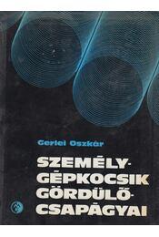 Személygépkocsik gördülőcsapágyai - Gerlei Oszkár - Régikönyvek