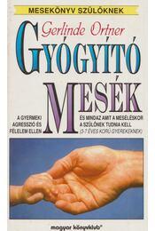 Gyógyító mesék - Gerlinde Ortner - Régikönyvek