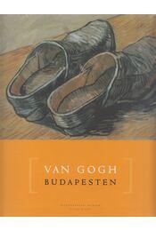 Van Gogh Budapesten - Geskó Judit, Gosztonyi Ferenc (szerk.) - Régikönyvek