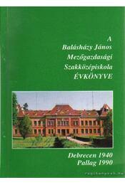 A Balásházy János Mezőgazdasági Szakközépiskola Évkönyve 1940-1990 - Gesztelényi Nagy László - Régikönyvek