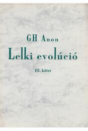 Lelki evolúció III. - Gh Anon - Régikönyvek