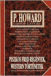 Piszkos Fred regények, western történetek - Gibson Lavery, P. Howard, Rejtő Jenő - Régikönyvek