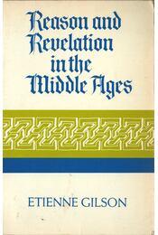 Reason and Revelation in the Middle Ages - Gilson, Étienne - Régikönyvek