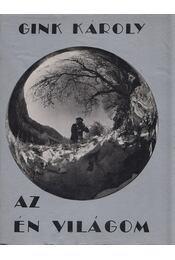 Az én világom - Gink Károly - Régikönyvek