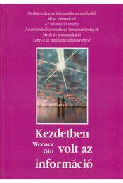Kezdetben volt az információ - Gitt Werner - Régikönyvek