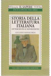Storia della letteratura italiana ottocento e novecento - Giuliano Manacorda - Régikönyvek