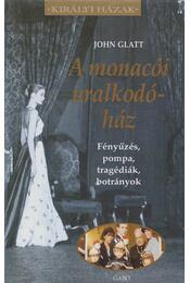 A monacói uralkodóház - Glatt, John - Régikönyvek