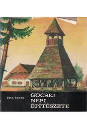Göcsej népi építészete - Tóth János - Régikönyvek