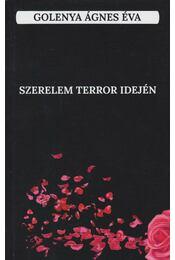 Szerelem terror idején - Golenya Ágnes - Régikönyvek