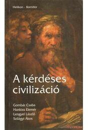 A kérdéses civilizáció - Gombár Csaba, Volosin Hédi - Régikönyvek