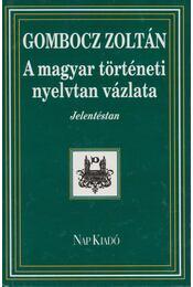 A magyar történeti nyelvtan vázlata - Gombocz Zoltán - Régikönyvek