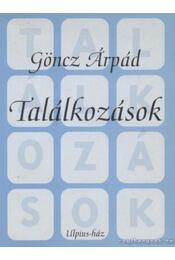 Találkozások - Göncz Árpád - Régikönyvek