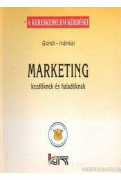 Marketing kezdőknek és haladóknak - Gondi-Ivánkai - Régikönyvek