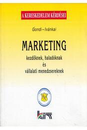 Marketing kezdőknek, haladóknak és vállalati menedzsereknek (dedikált) - Gondi Judit, Ivánkai Györgyné - Régikönyvek