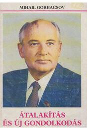 Átalakítás és új gondolkodás - Gorbacsov, Mihail - Régikönyvek