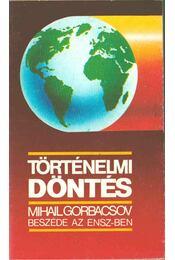 Történelmi döntés - Gorbacsov, Mihail - Régikönyvek
