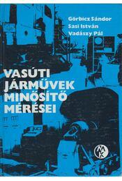Vasúti járművek minősítő mérései - Görbicz Sándor-Sasi István, Vadászy Pál - Régikönyvek