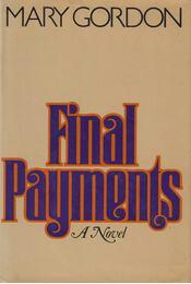 Final Payments - GORDON, MARY - Régikönyvek