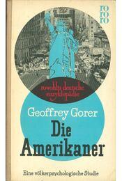 Die Amerikaner - GORER, GEOFFREY - Régikönyvek