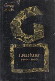 Elbeszélések 1896-1900 - Gorkij, Makszim - Régikönyvek