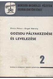 Gozsdu pályakezdése és levelezése - Zircz Péter, Engel Károly - Régikönyvek