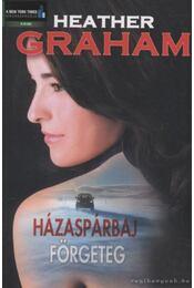 Házaspárbaj / Förgeteg - Graham, Heather - Régikönyvek